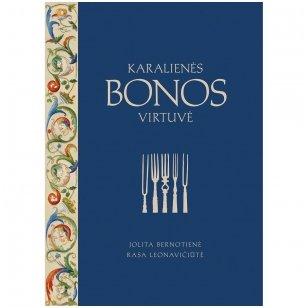 """JAU TURIME Knyga """"Karalienės Bonos virtuvė"""" su autorių autografais!"""